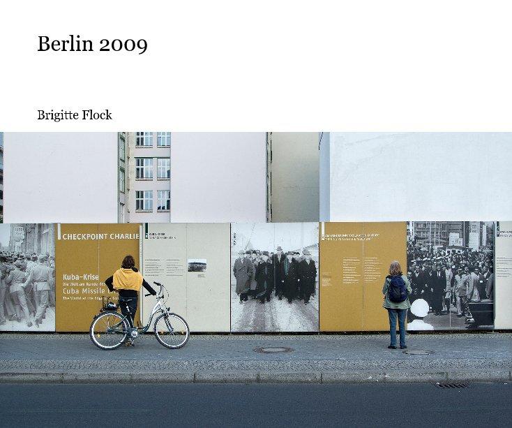 View Berlin 2009 by Brigitte Flock