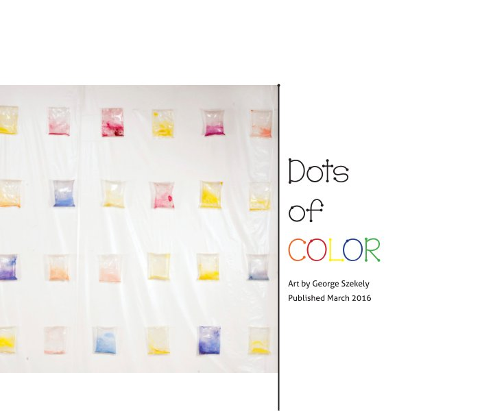 View Dots of Color by George Szekely