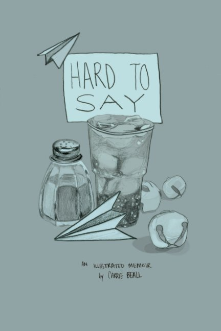 View Hard To Say by Carrie Beall