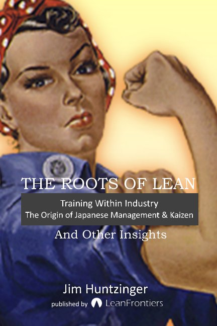 View The Roots of Lean by Jim Huntzinger