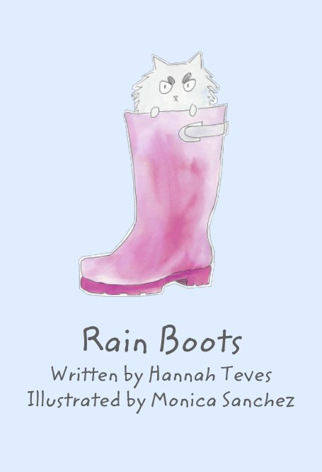 View Rain Boots by Hannah Teves, Monica Sanchez