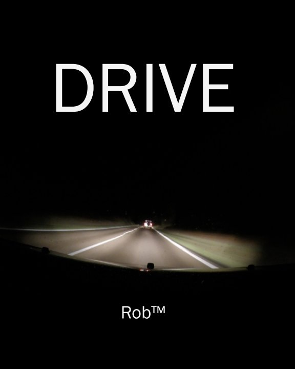 View Drive by Rob™
