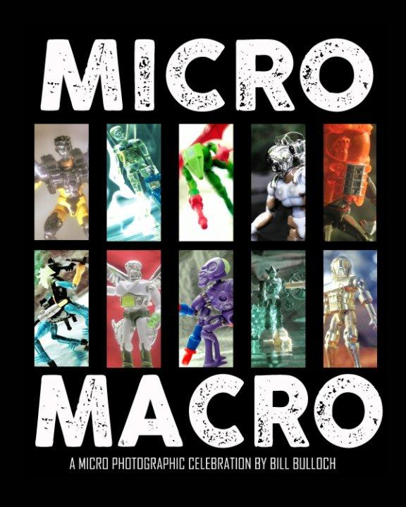 View MICRO MACRO by Bill Bulloch