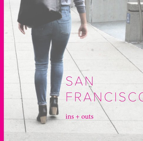View San Francisco Ins and Outs by Anna Arsenault