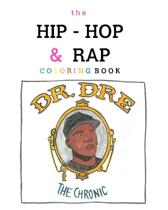 Bekijk The Hip-Hop and Rap Coloring Book op Becky Siefert