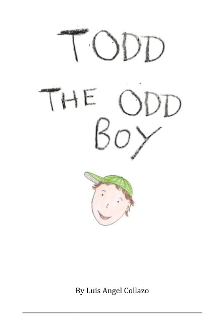 View Todd the Odd Boy by Luis Angel Collazo
