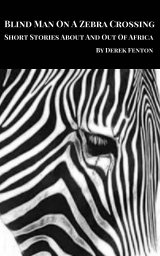 Blind Man on a Zebra Crossing Short Stories book cover