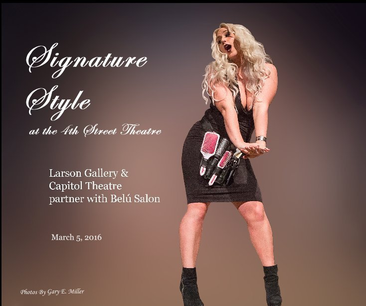 View Signature Style at the 4th Street Theatre by Gary E. Miller