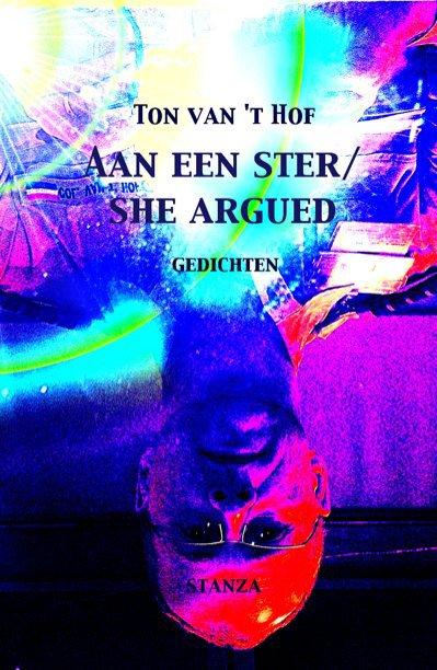 Bekijk Aan een ster/ she argued op Ton van 't Hof