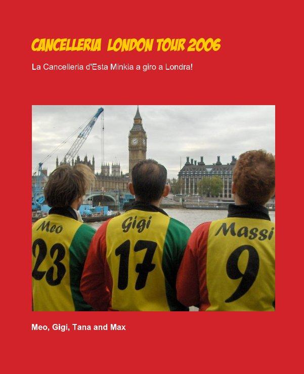 Ver Cancelleria  London Tour 2006 por Meo, Gigi, Tana and Max