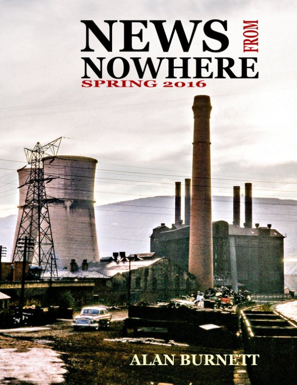 View News From Nowhere : Spring 2016 by Alan Burnett