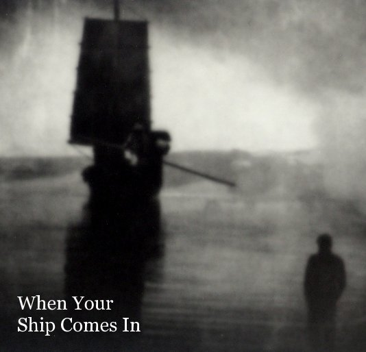 View When Your Ship Comes In by John Sumpter