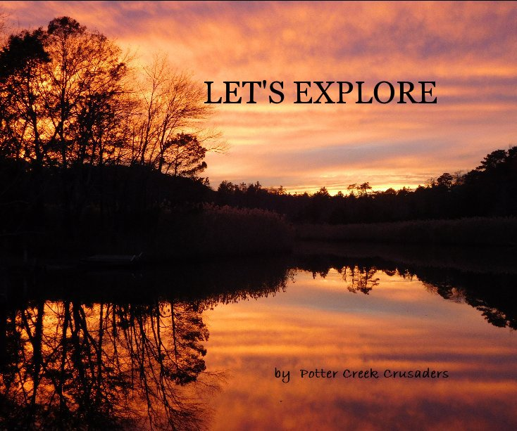 View LET'S EXPLORE by Potter Creek Crusaders