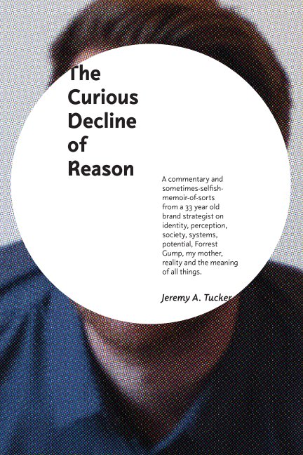 The Curious Decline of Reason by Jeremy A  Tucker | Blurb Books