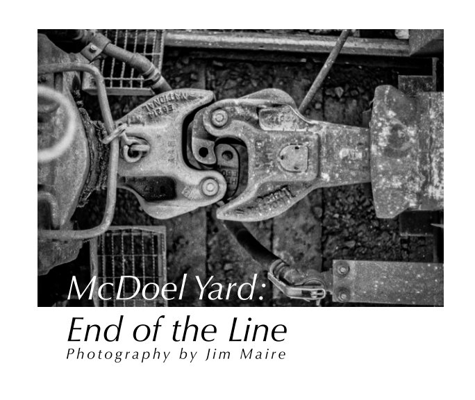 View McDoel Yard: End of the Line by Jim Maire