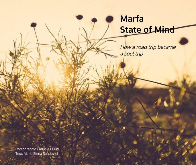 View Marfa State of Mind by Claudia Curici, Maria Elena Sandovici