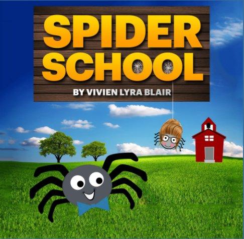 View Spider School by Vivien Lyra Blair