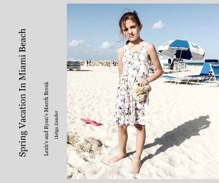 Bekijk Spring Vacation In Miami Beach op Helga Zander