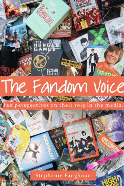 View The Fandom Voice by Stephanie Faughnan