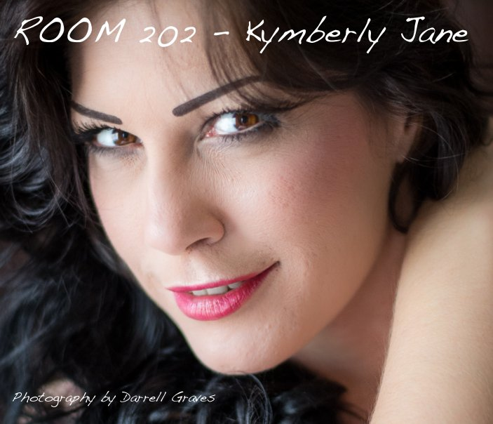 View Room 202 - Kymberly Jane by Darrell Graves
