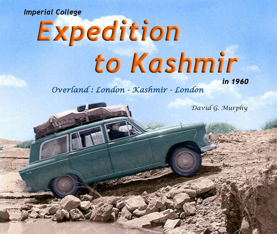 View Imperial College Expedition to Kashmir in 1960 by David G. Murphy