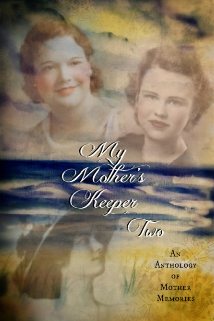 View MY MOTHER'S KEEPER TWO by 21 Authours