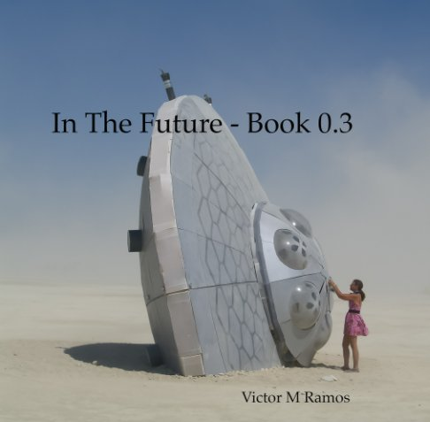 View In The Future - Book 0.3 by Victor M Ramos