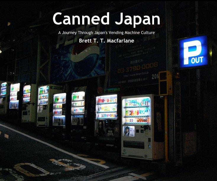 View Canned Japan by Brett T. T. Macfarlane