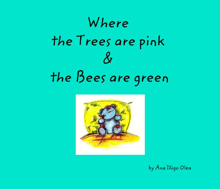 View Where the trees are pink and the bees are green by Ana Iñigo Olea
