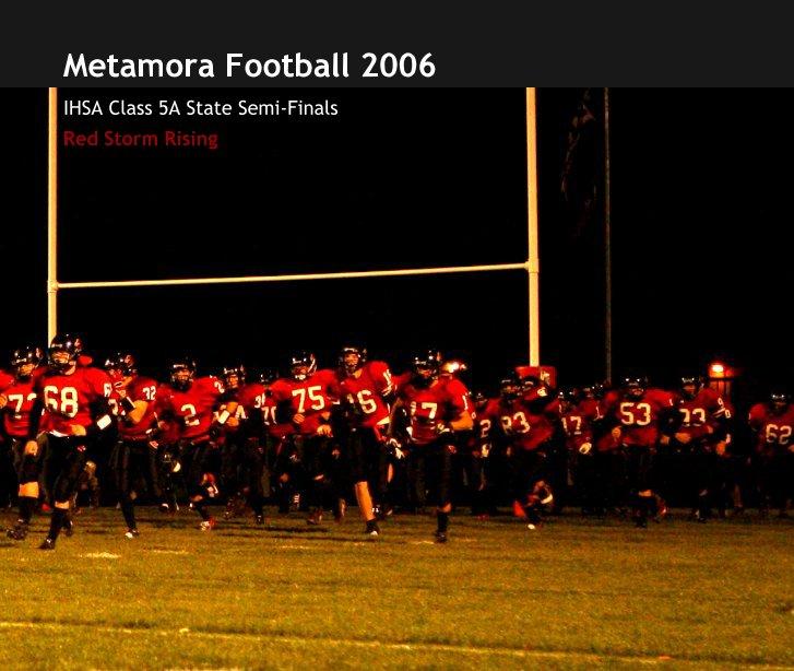 Ver Metamora Football 2006 por Red Storm Rising