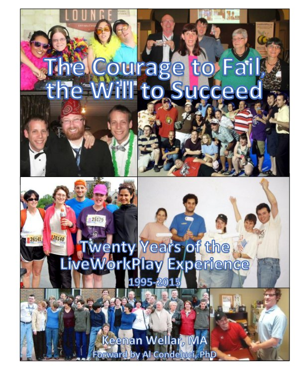 View The Courage to Fail, the Will to Succeed (Hardcover) by Keenan Wellar