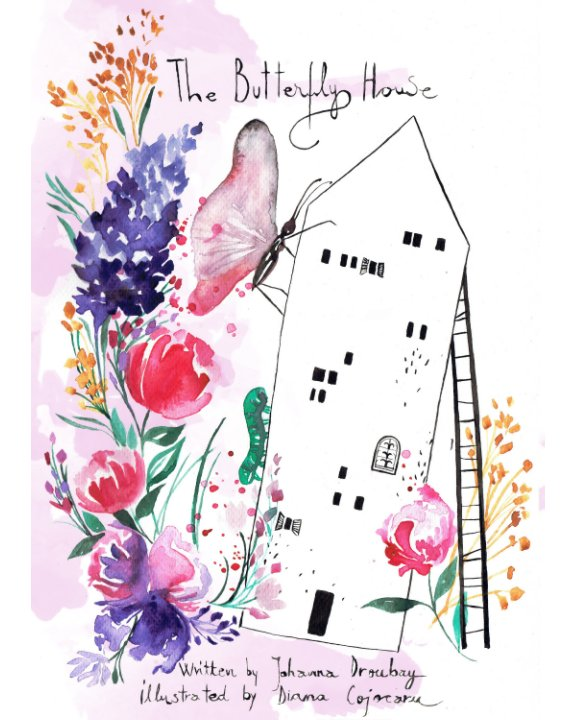 View The Butterfly House by Johanna Droubay, Illustrated by Diana Cojocaru