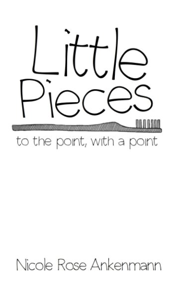 View Little Pieces by Nicole Rose Ankenmann