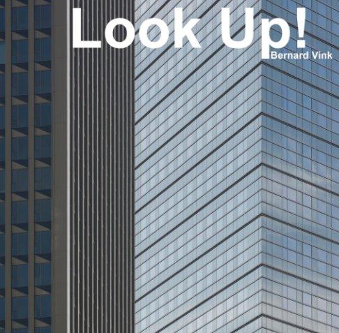 Bekijk Look Up! op Bernard Vink