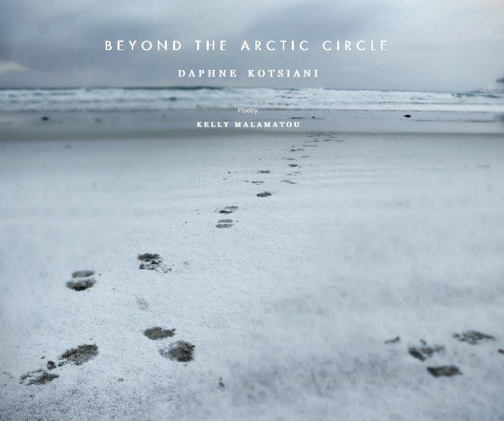 View Beyond The Arctic Circle by D A P H N E   K O T S I A N I