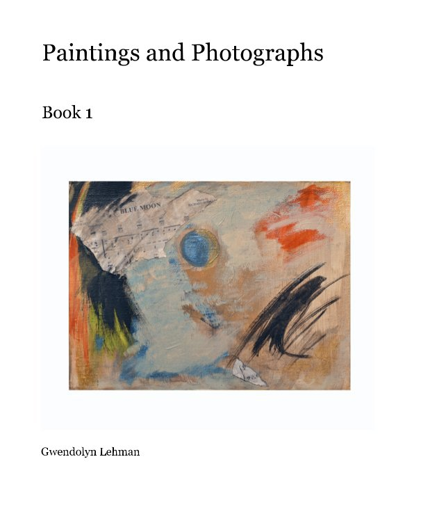 View Paintings and Photographs by Gwendolyn Lehman