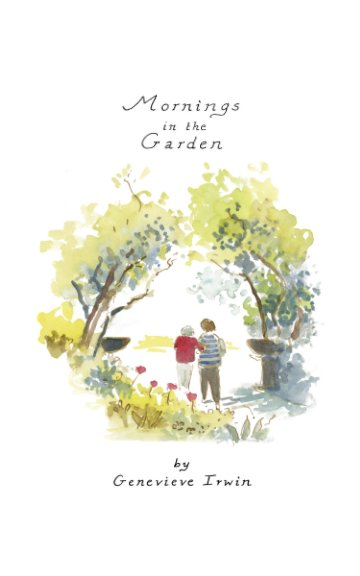 View Mornings in the Garden by Genevieve Irwin