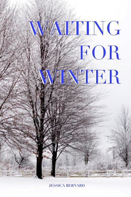Waiting For Winter De Jessica Bernard Livres Blurb France