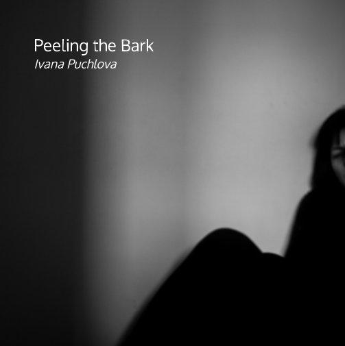 View Peeling the Bark by Ivana Puchlova