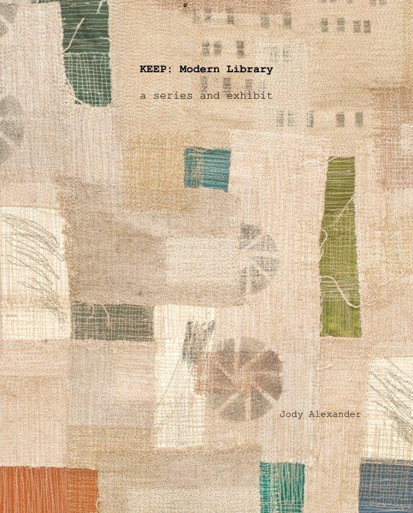 View KEEP: Modern Library by Jody Alexander