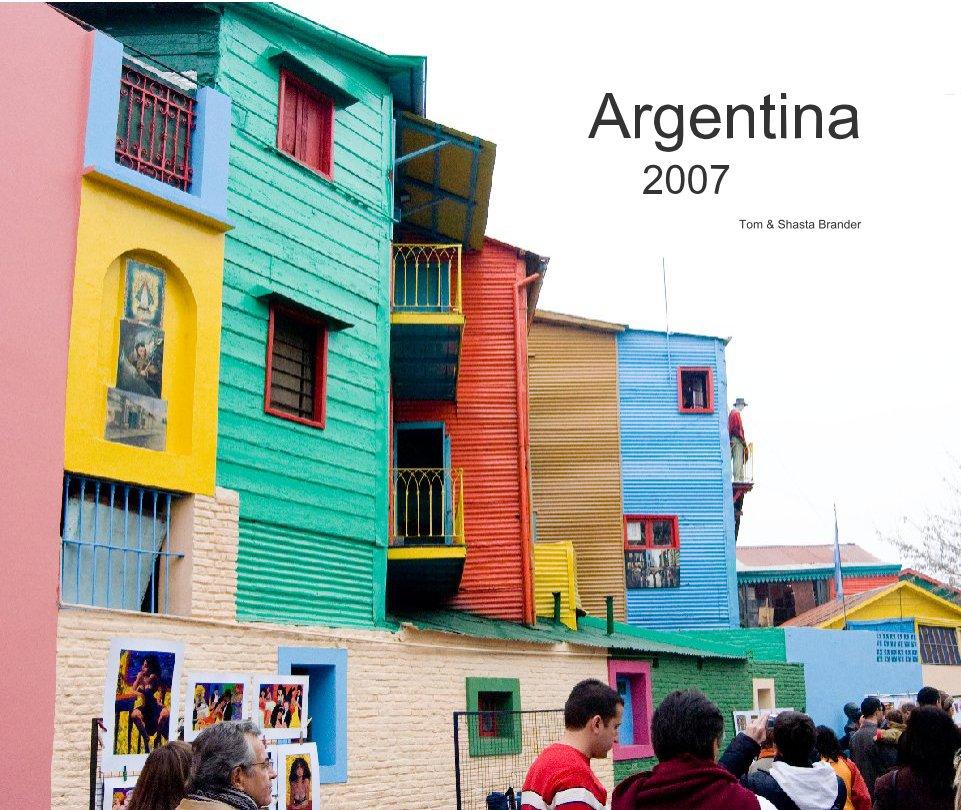 View Argentina                                           2007 by Tom & Shasta Brander
