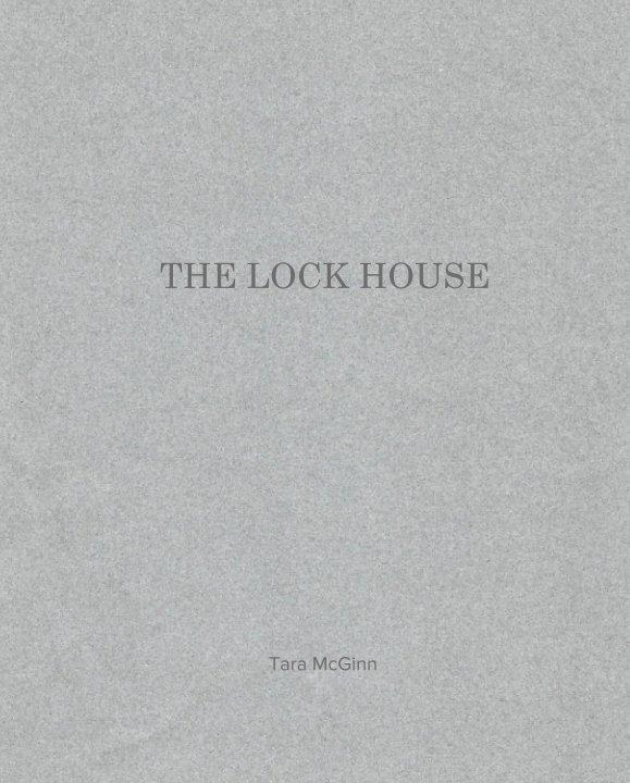 View THE LOCK HOUSE by Tara McGinn