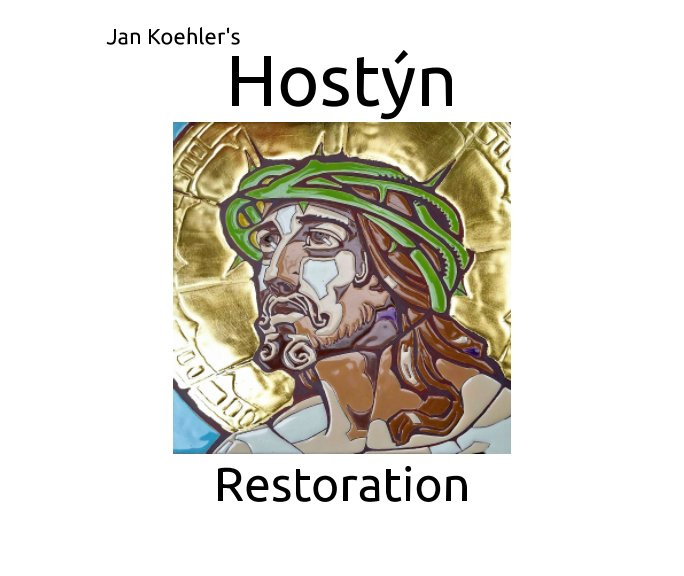 View Jan Koehler's Hostyn Restoration by Corky Engel, Basul Parik