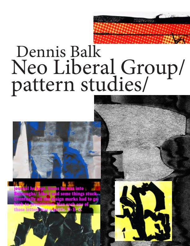 View Neo Liberal Pattern Studies by Dennis Balk