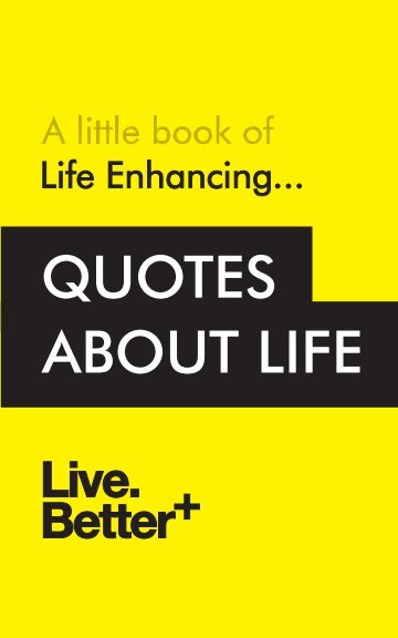 Life Enhancing Quotes About Life Door Live Better Blurb