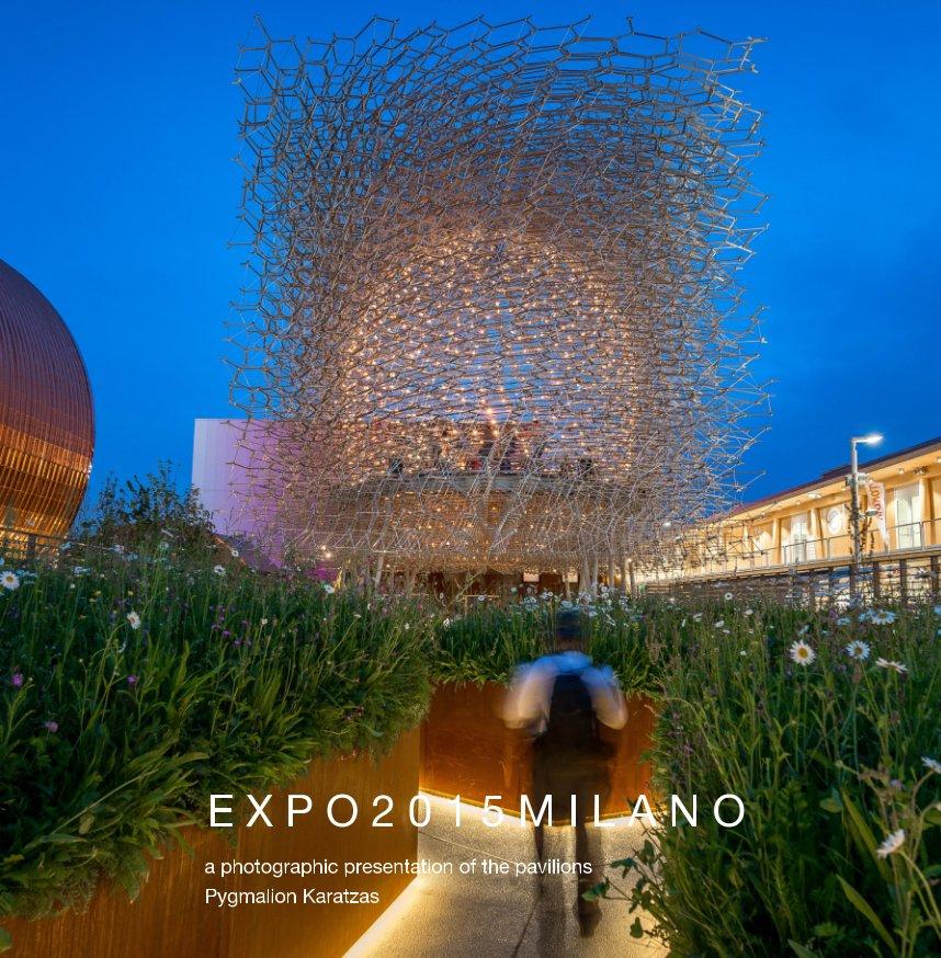 View EXPO 2015 Milano by Pygmalion Karatzas