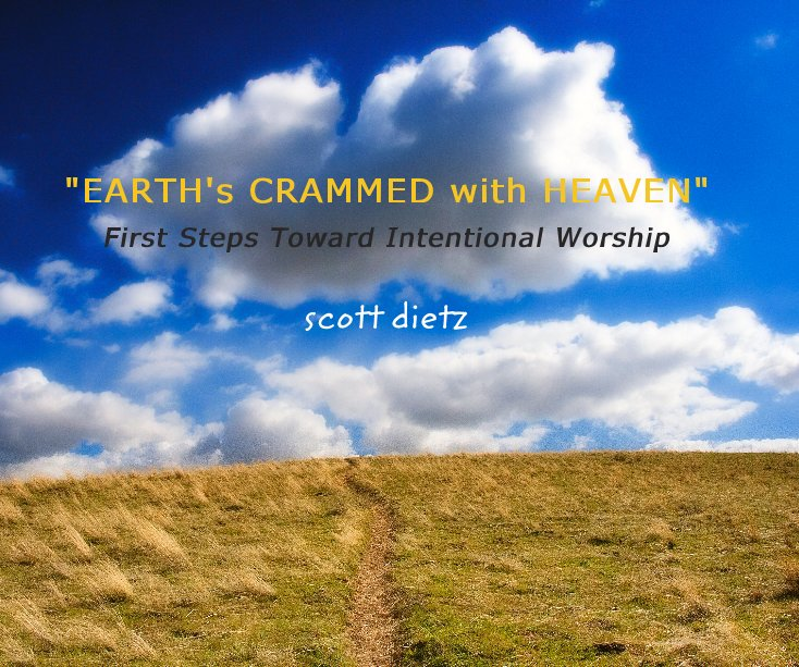 """View """"EARTH's CRAMMED with HEAVEN"""" by Scott Dietz"""