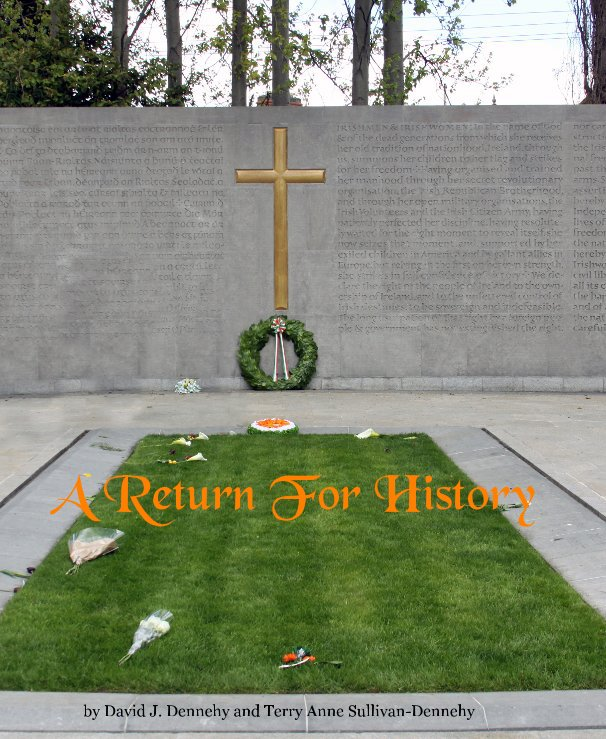View A Return For History by David J. Dennehy and Terry Anne Sullivan-Dennehy