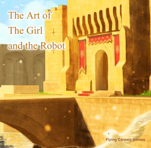 View The Art of The Girl and the Robot by Flying Carpets Games