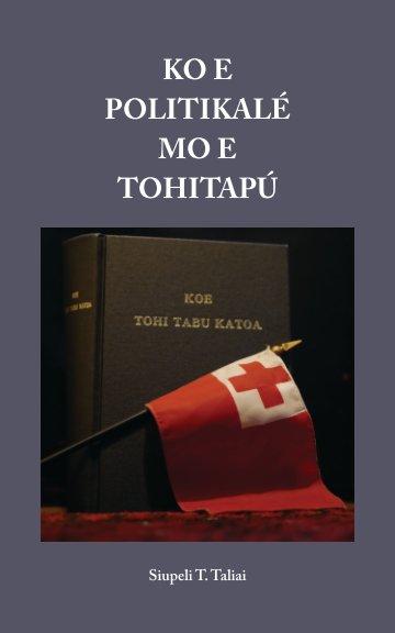 Ver Ko e Politikale mo e Tohitapu por Siupeli T. Taliai
